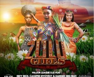 Major League – Zulu Girls Ft. Riky Rick, Cassper Nyovest, Danger (Big Nuz) Mp3 Download