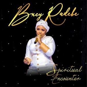 ALBUM- Bucy Radebe – Spiritual Encounter Zip Download
