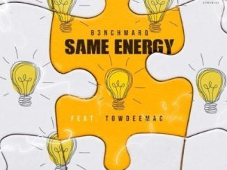 B3nchMarQ – Same Energy Ft Towdee Mac MP3 DOWNLOAD