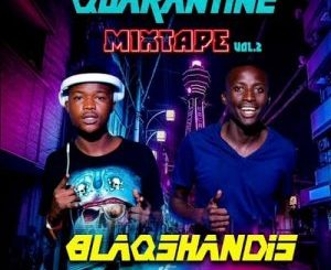 BlaqShandis – Quarantine Mixtape Vol.2 Mp3 Download