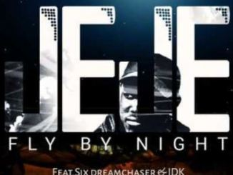 DJ Jeje – Fly By Night Ft. Six DreamChaser & IDK mp3 download