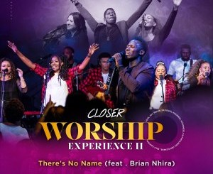 Closer – There's No Name Ft. Brian Nhira Video Download.