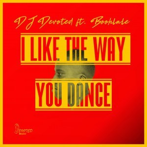DJ Devoted & Boohlale – I Like The Way You Dance mp3 download