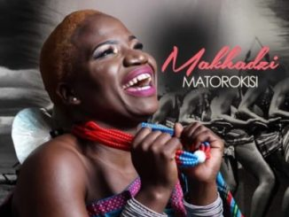 DOWNLOAD Makhadzi Matorokisi Full Album Zip