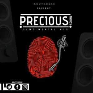 DOWNLOAD AcuteDose Precious Things (Sentimental Mix) Mp3