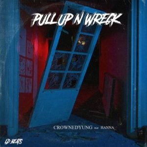 DOWNLOAD LD Beats Pull Up N Wreck Ft. CrownedYung & Hanna Mp3