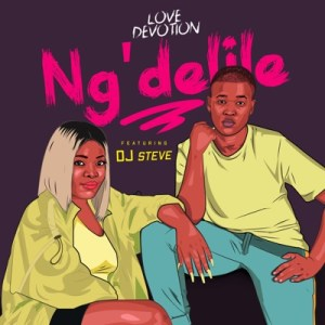 DOWNLOAD Love Devotion Ng'delile Ft. DJ Steve Mp3