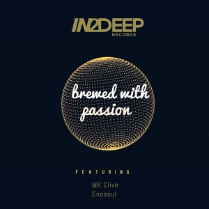 Mk Clive & Enosoul – Brewed With Passion mp3 download