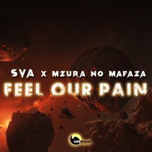 DOWNLOAD Sva & MzuRa no Mafaza Feel Our Pain Mp3
