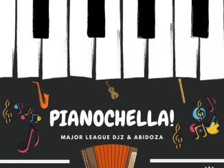 Major League DJz & Abidoza – Pianochella Album mp3 download