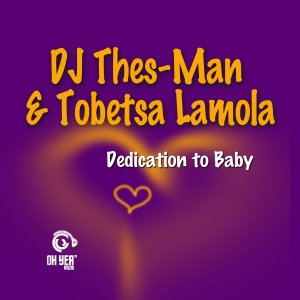 DOWNLOAD DJ Thes-Man & Tobetsa Lamola Dedication To Baby (Original Mix) Mp3