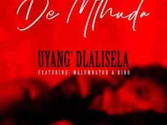 DOWNLOAD De Mthuda Uyang'dlalisela Ft. MalumNator & Bibo Mp3