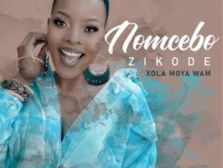 DOWNLOAD Nomcebo Zikode Xola Moya Wam Full Album Tracklist ZIP