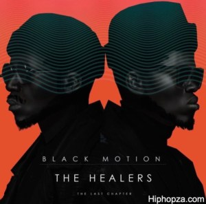 DOWNLOAD Black Motion The Healers The Last Chapter Album Download Zip