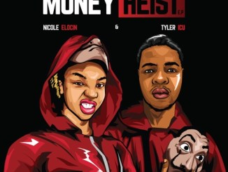 DOWNLOAD Tyler ICU Nicole Elocin Money Heist EP Zip