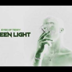 DOWNLOAD Eyes of Teddy Green Light Mp3