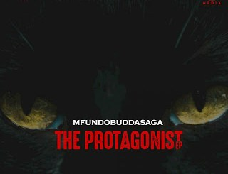 DOWNLOAD Mfundo Budda Saga The Protagonist EP Zip