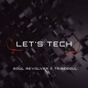 DOWNLOAD TribeSoul & Soul Revolver Let's Tech EP Zip