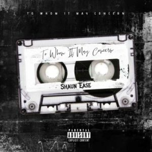 DOWNLOAD Shaun Ease – To Whom It May Concern ZIP