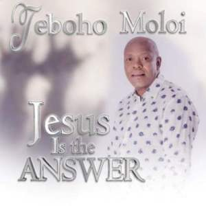 Teboho Moloi Jesus is the Answer Mp3 Download
