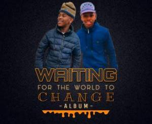 Teddy'Bae & Dj Lloyd – Waiting For The World To Change (Album) Zip Download