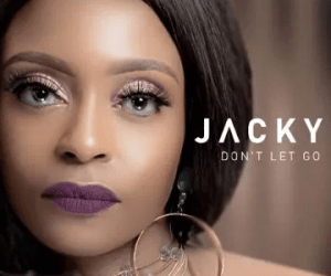 Jacky – Don't Let Go Ft. DJ Obza mp3 download