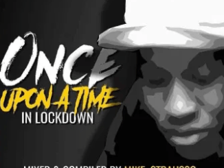 Mike Strausso – Once Upon a Time In Lockdown Mix mp3 download