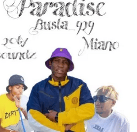 Busta 929 – Paradise Ft. Miano mp3 download