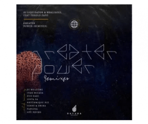 EP: Dj Liquidator & Mbalisoul – Greater Power Remix (House Edition) mp3 download