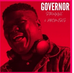 EP: Governor – Struggle & Promises zip download