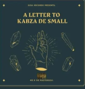 Mr 606 Mastersoul – A Letter To Kabza De Small mp3 download