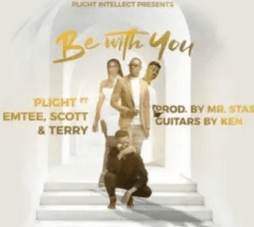 Plight – Be With You Ft. Emtee, Scott & Terry mp3 download