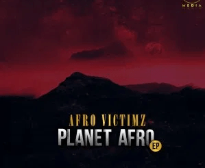 EP: Afro Victimz – Planet Afro mp3 download