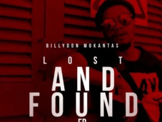 EP: Billydon Mokantas – Lost and Found mp3 download