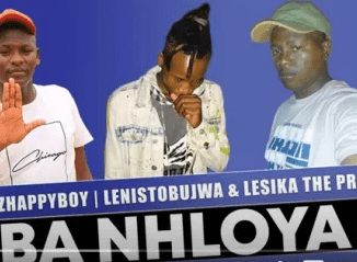 Boszhappyboy – Ba Nhloya Ft. Lenistobujwa & Lesika The Pro mp3 download