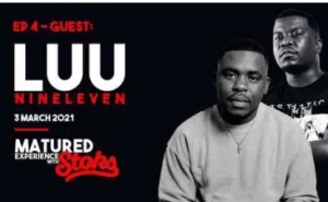 Luu Nineeleven – Matured Experience with Stoks Mix (Episode 4) mp3 download