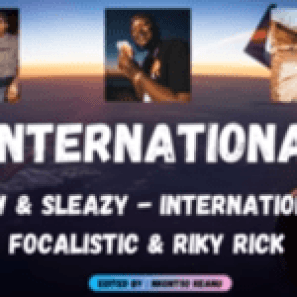 Mellow and Sleazy – International Ft. Focalistic & Riky Rick