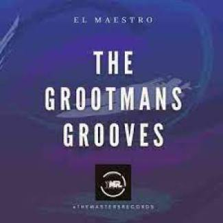 El Maestro – The Grootmans Grooves EP Mix