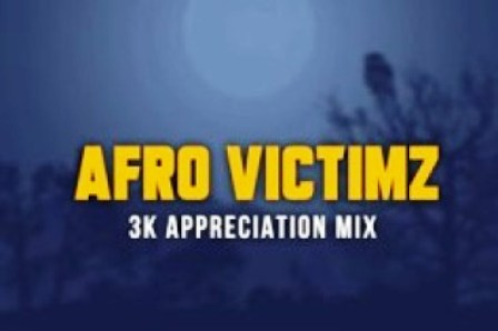Afro Victimz – 3K Appreciation Mix Fakaza