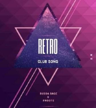 Budda Sage & Froote (Epic Rhythm) – Retro (Club Song) Fakaza 2020 Mp3 Download
