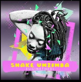 Euginethedj – Shake Mzimba (Remastered) Fakaza 2020