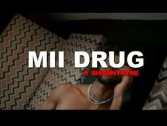 VIDEO: Jayhood – Mii Drug Ft. Shawn Payne Fakaza