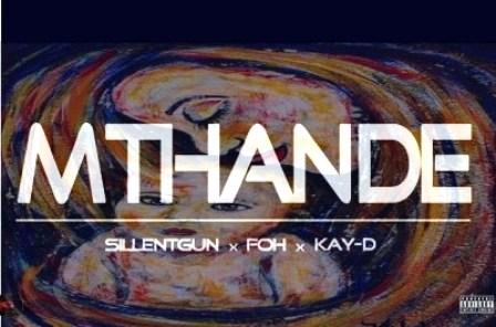 Silentgun, FOH & Kay-D – Mthande Fakaza download