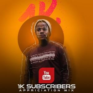 DJ Tears PLK – 1K Subscribers Appreciation Mix Mp3 Download Fakaza