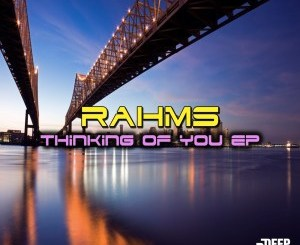 EP: Rahms – Thinking Of You zip download