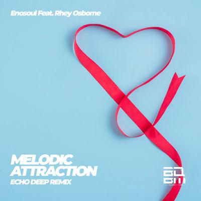 EnoSoul & Rhey Osborne – Melodic Attraction (Echo Deep Remix) mp3 download