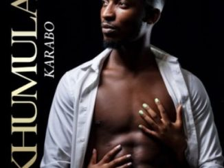 Karabo – Khumula Mp3 Download Fakaza