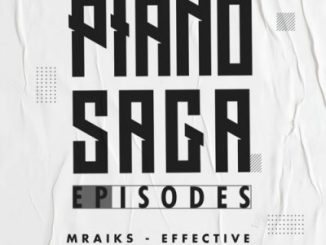 ALBUM: Mraiks Effective – Piano Saga Episodes Mp3 Download