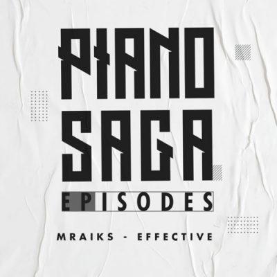 ALBUM: Mraiks Effective – Piano Saga Episodes Mp3 Download