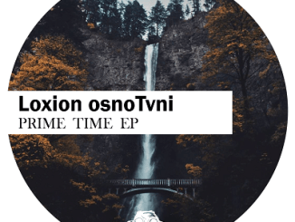 EP: Loxion OsnoTvni – Prime Time download zip